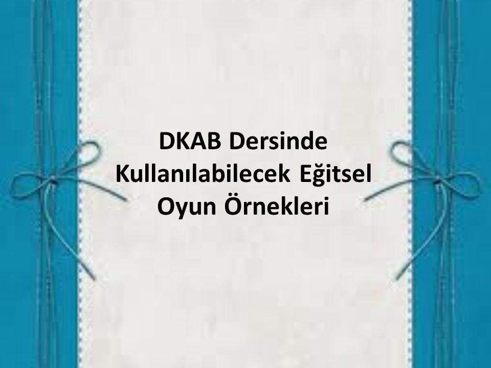 DKAB Dersinde Kullanılabilecek Eğitsel Oyun Örnekleri