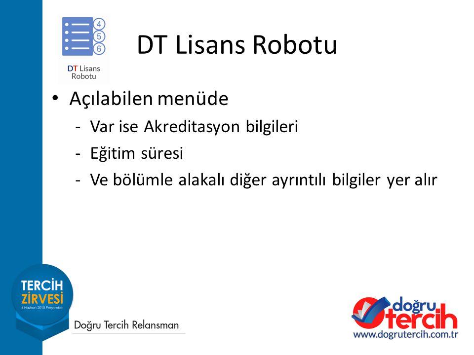 Açılabilen menüde -Var ise Akreditasyon bilgileri -Eğitim süresi -Ve bölümle alakalı diğer ayrıntılı bilgiler yer alır DT Lisans Robotu