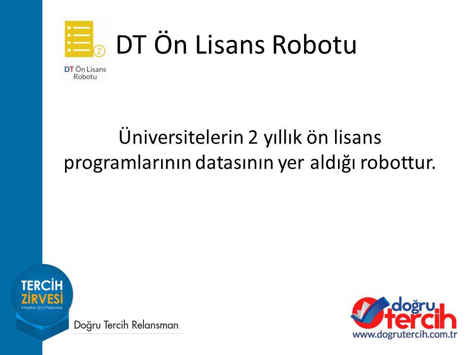 Üniversitelerin 2 yıllık ön lisans programlarının datasının yer aldığı robottur.
