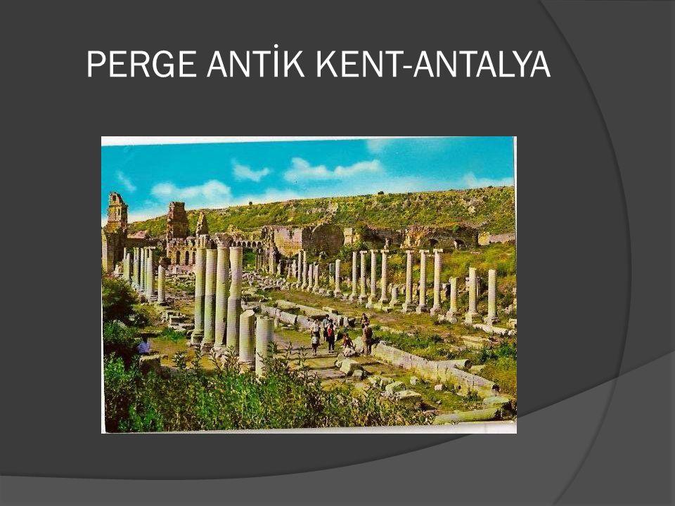 PERGE ANTİK KENT-ANTALYA