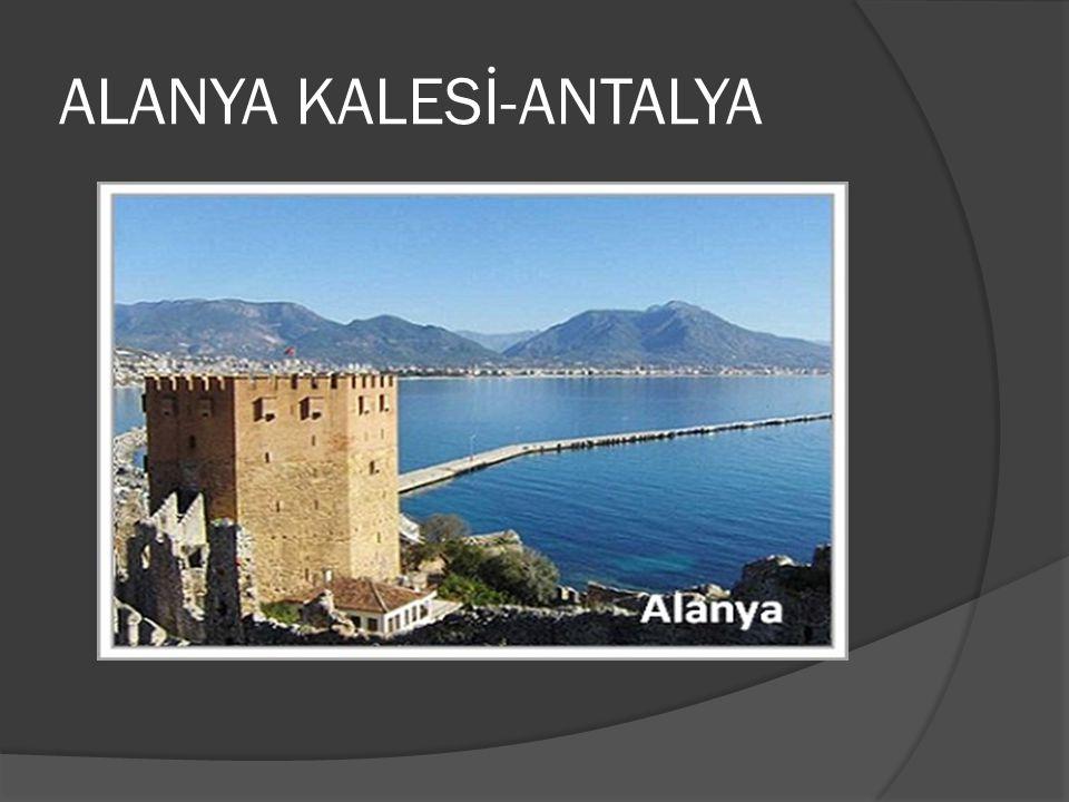 ALANYA KALESİ-ANTALYA