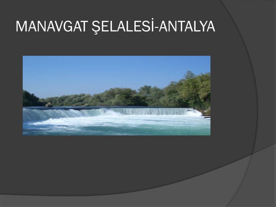MANAVGAT ŞELALESİ-ANTALYA