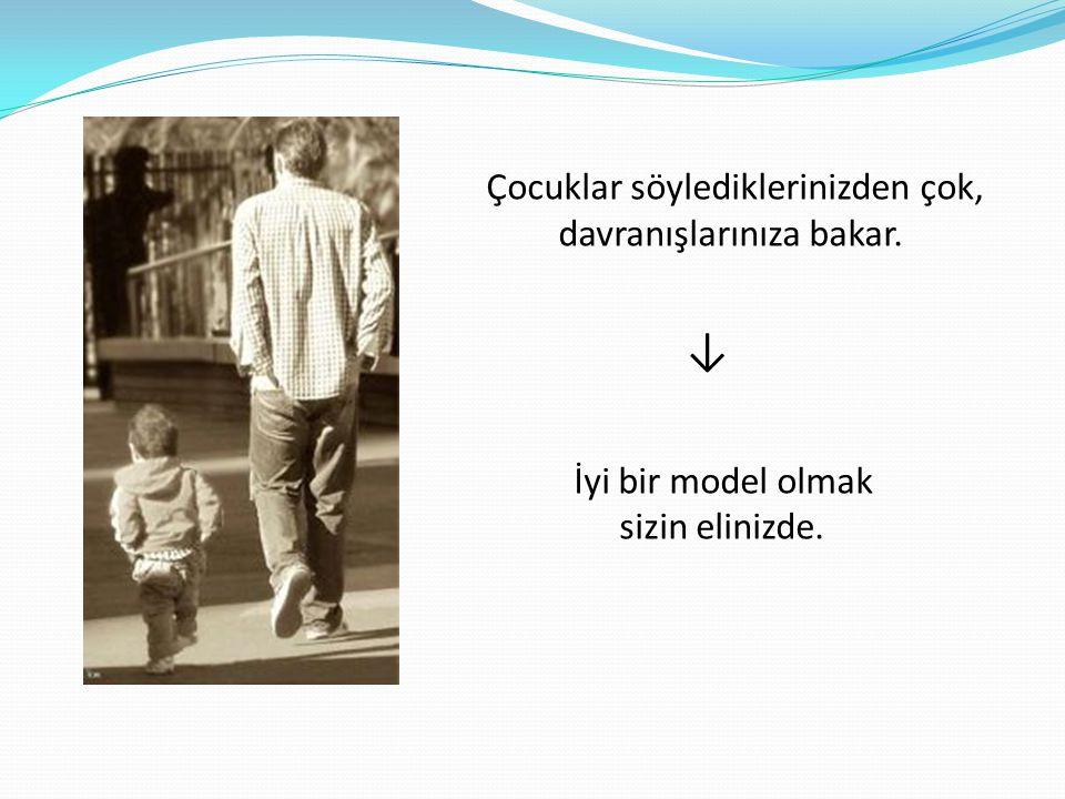Çocuklar söylediklerinizden çok, davranışlarınıza bakar. ↓ İyi bir model olmak sizin elinizde.