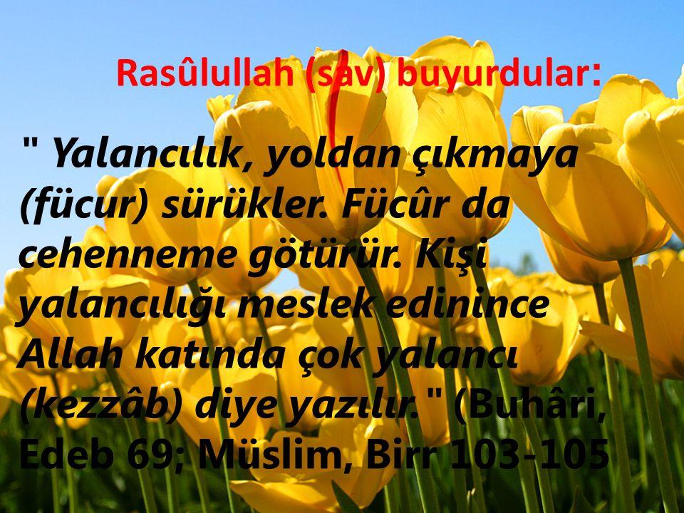 Rasûlullah (sav) buyurdular :