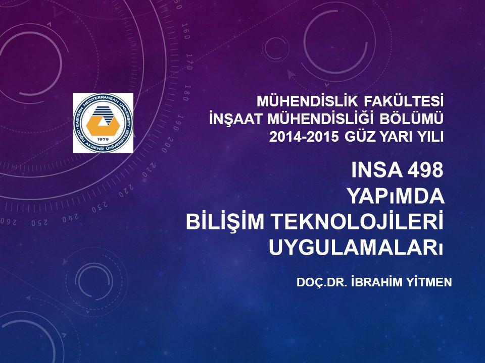 12 INSA 498 YAPIMDA BİLİŞİM TEKNOLOJİLERİ UYGULAMALARI PARAMETRİK MODELLEME YBM, parametrik modellemeyi esas almıştır.