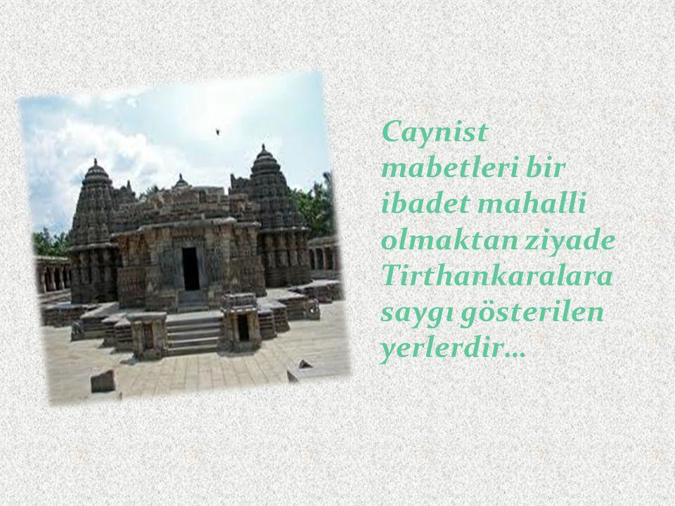 Caynist mabetleri bir ibadet mahalli olmaktan ziyade Tirthankaralara saygı gösterilen yerlerdir…