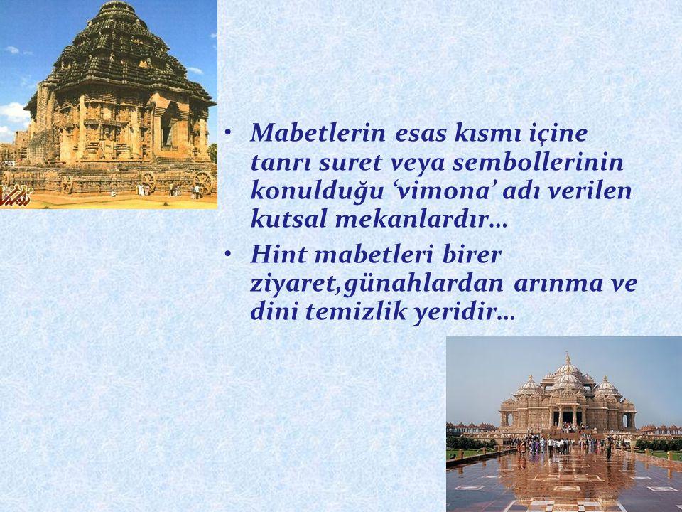 Mabetlerin esas kısmı içine tanrı suret veya sembollerinin konulduğu 'vimona' adı verilen kutsal mekanlardır… Hint mabetleri birer ziyaret,günahlardan