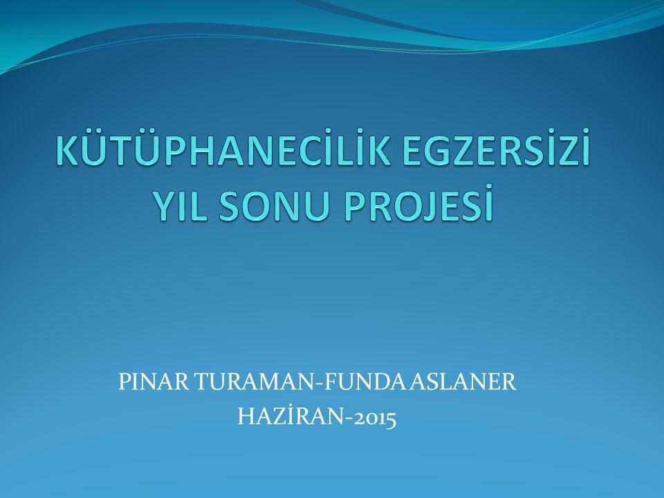 PINAR TURAMAN-FUNDA ASLANER HAZİRAN-2015