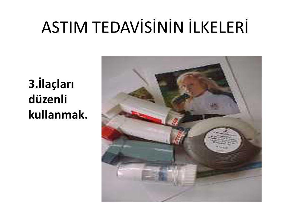 ASTIM TEDAVİSİNİN İLKELERİ 3.İlaçları düzenli kullanmak.