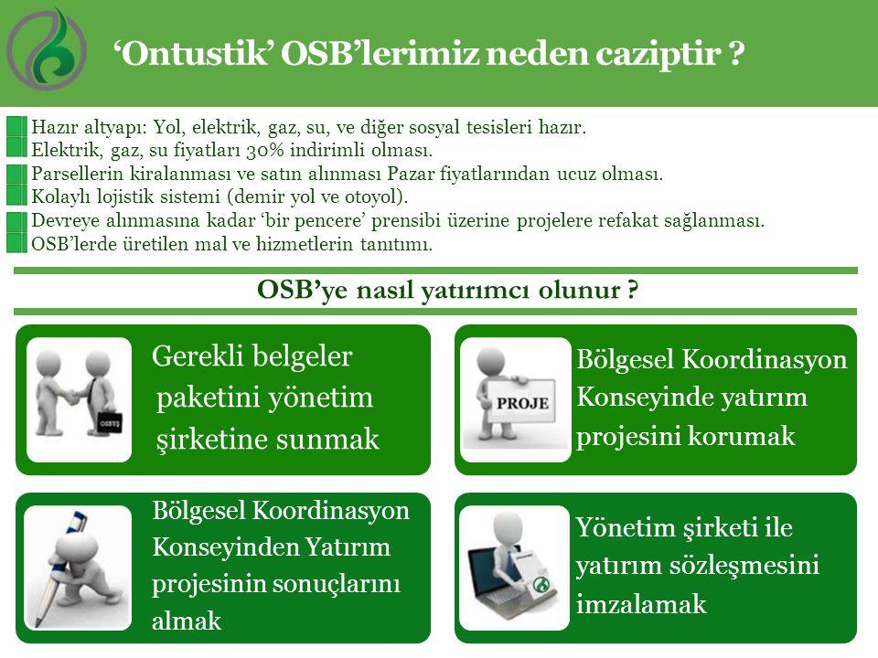 Endüstriyel bölgelerinin çekiciliği 'Ontustik' OSB'lerimiz neden caziptir ?  Hazır altyapı: Yol, elektrik, gaz, su, ve diğer sosyal tesisleri hazır.