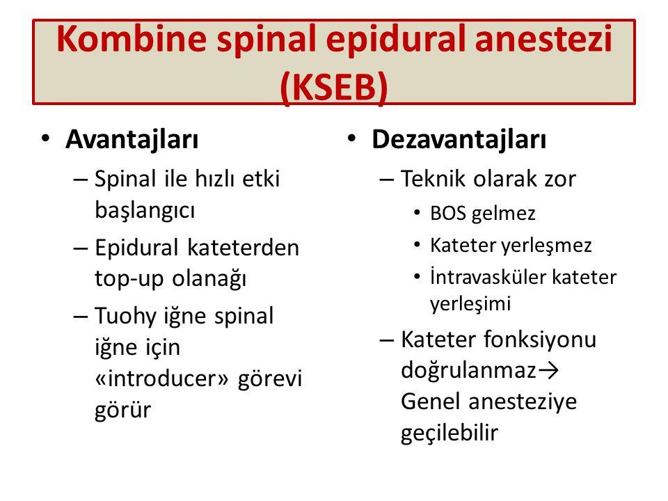 Kombine spinal epidural anestezi (KSEB) Avantajları – Spinal ile hızlı etki başlangıcı – Epidural kateterden top-up olanağı – Tuohy iğne spinal iğne i