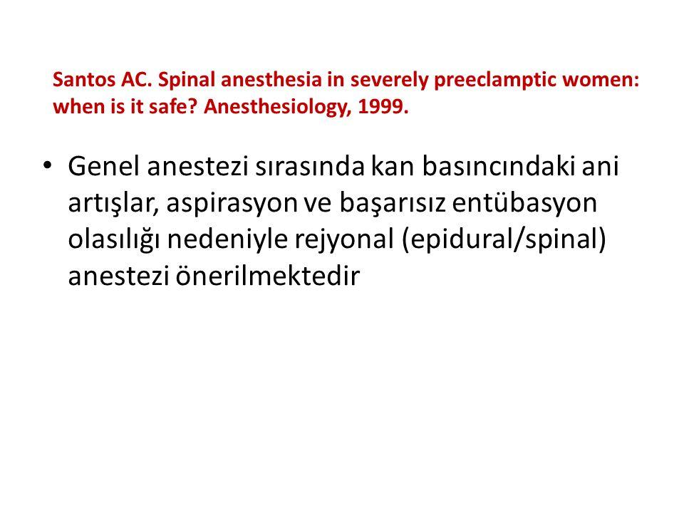 Genel anestezi sırasında kan basıncındaki ani artışlar, aspirasyon ve başarısız entübasyon olasılığı nedeniyle rejyonal (epidural/spinal) anestezi öne