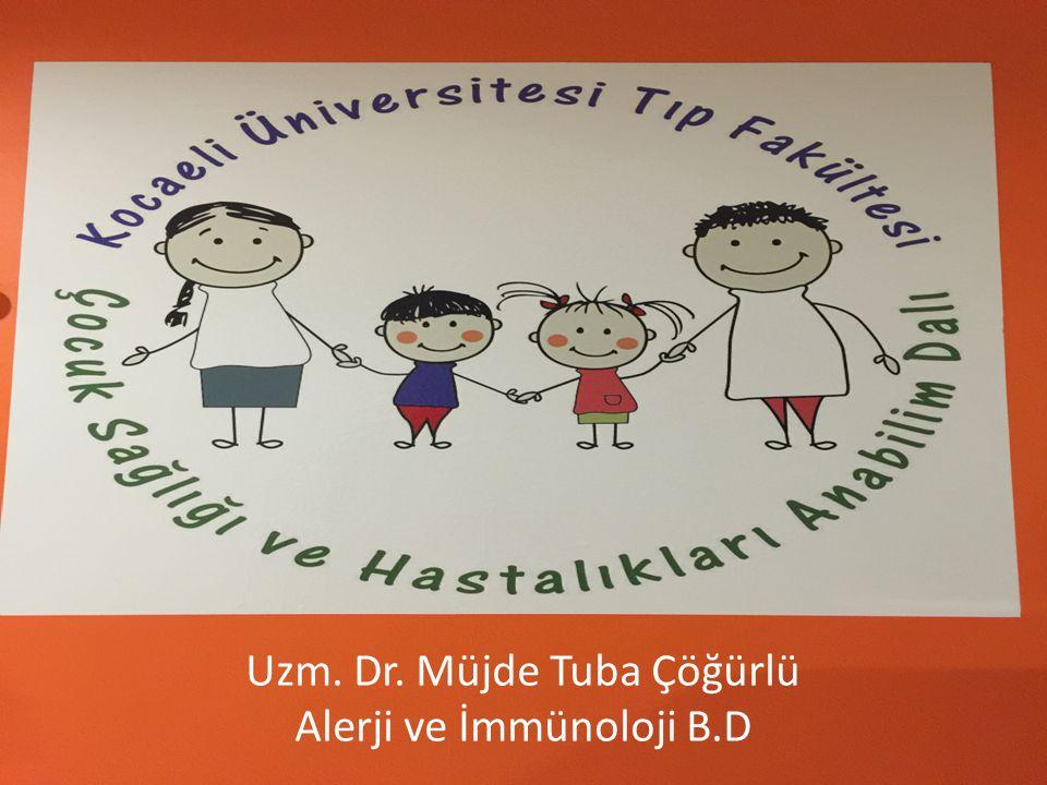Işıl Eser Şimşek 11 Nisan 2013 Uzm. Dr. Müjde Tuba Çöğürlü Alerji ve İmmünoloji B.D