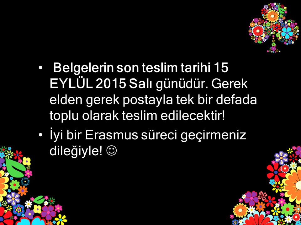 Belgelerin son teslim tarihi 15 EYLÜL 2015 Salı günüdür.