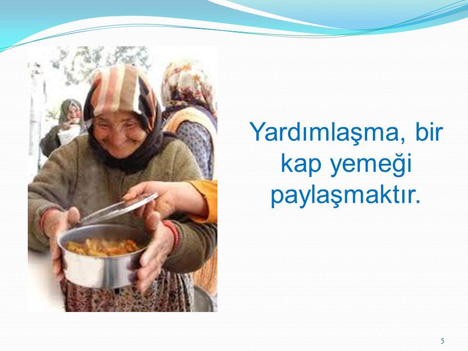 Yardımın İnsanların ve Toplumların Yaşamlarındaki yaptığı değişiklikler.