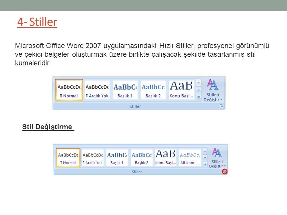 4- Stiller Microsoft Office Word 2007 uygulamasındaki Hızlı Stiller, profesyonel görünümlü ve çekici belgeler oluşturmak üzere birlikte çalışacak şeki