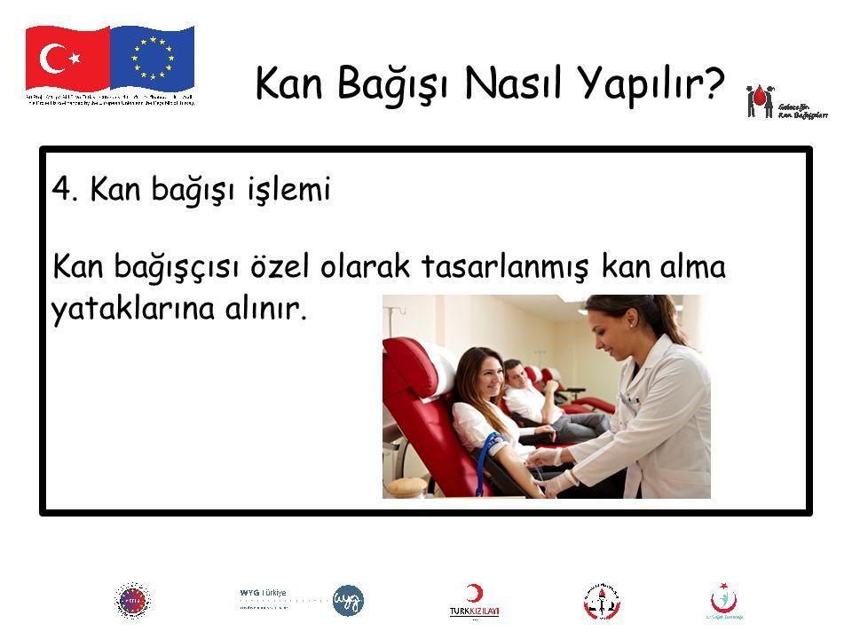 Kan Bağışı Nasıl Yapılır? 4. Kan bağışı işlemi Kan bağışçısı özel olarak tasarlanmış kan alma yataklarına alınır.