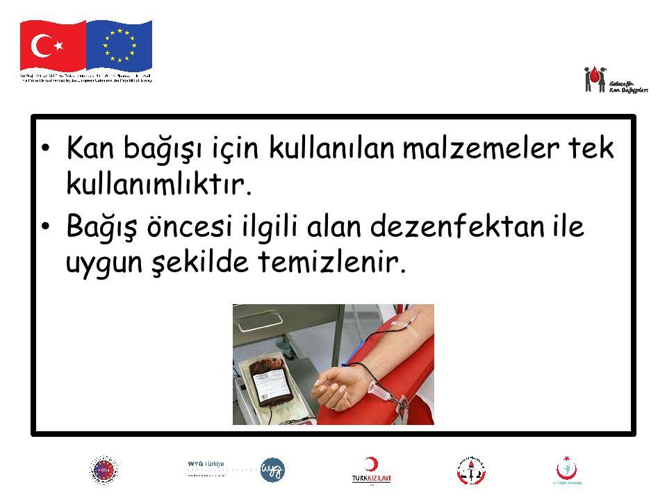 Kan bağışı için kullanılan malzemeler tek kullanımlıktır. Bağış öncesi ilgili alan dezenfektan ile uygun şekilde temizlenir.