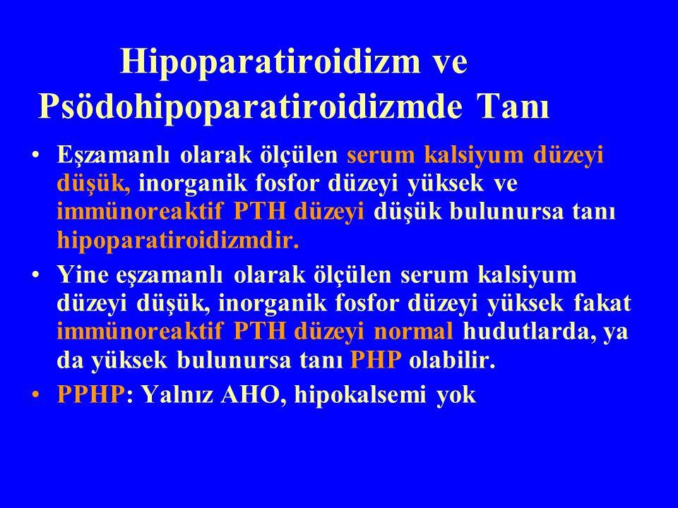 Hipoparatiroidizm ve Psödohipoparatiroidizmde Tanı Eşzamanlı olarak ölçülen serum kalsiyum düzeyi düşük, inorganik fosfor düzeyi yüksek ve immünoreakt