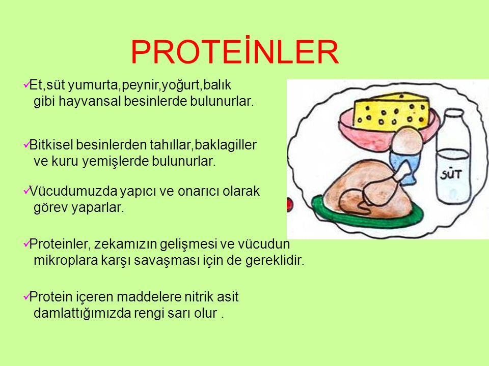 PROTEİNLER Protein içeren maddelere nitrik asit damlattığımızda rengi sarı olur. Vücudumuzda yapıcı ve onarıcı olarak görev yaparlar. Bitkisel besinle