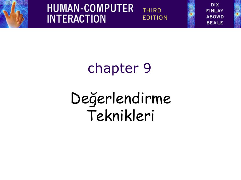 Gözlemsel Teknikler Think Aloud (Sesli düşünme) Cooperative evaluation(İşbirlikli Değerlendirme) Protocol analysis (Protokol Analizi) Automated analysis(otomatik analiz) Post-task walkthroughs(görev sonrası gözden geçirme)