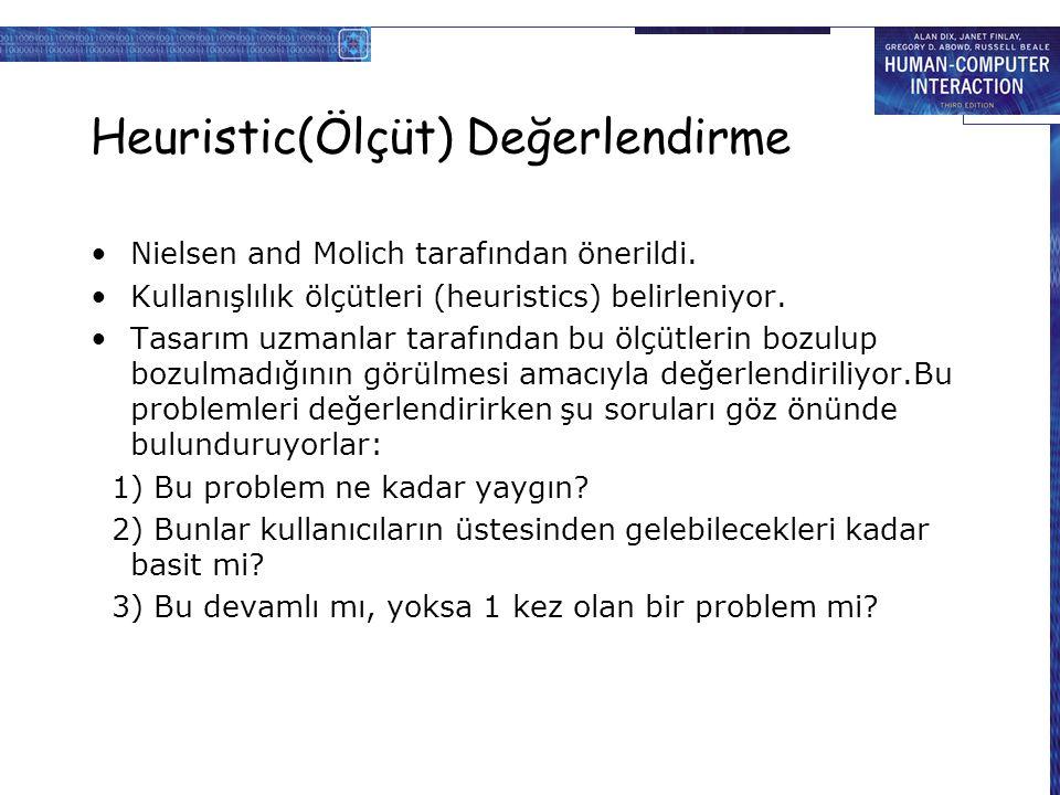 Heuristic(Ölçüt) Değerlendirme Nielsen and Molich tarafından önerildi.