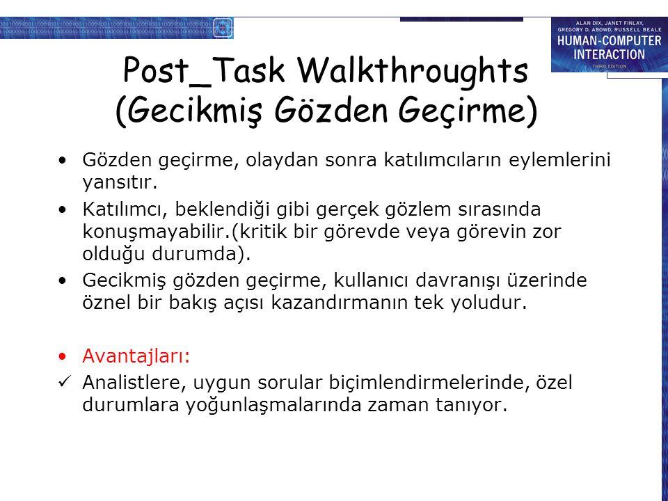 Post_Task Walkthroughts (Gecikmiş Gözden Geçirme) Gözden geçirme, olaydan sonra katılımcıların eylemlerini yansıtır.