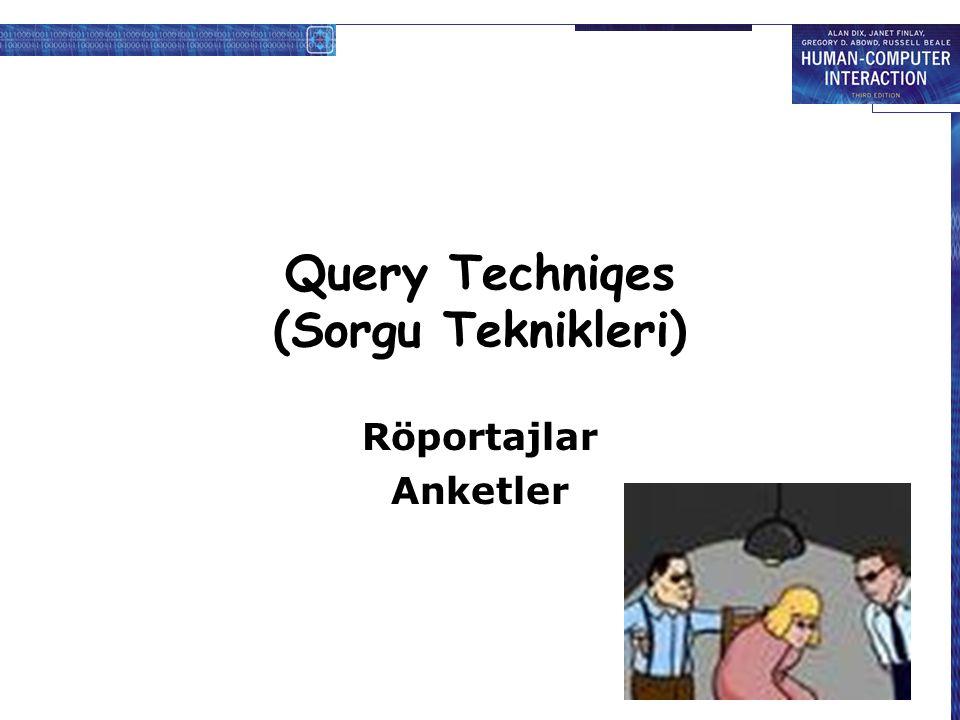 Query Techniqes (Sorgu Teknikleri) Röportajlar Anketler
