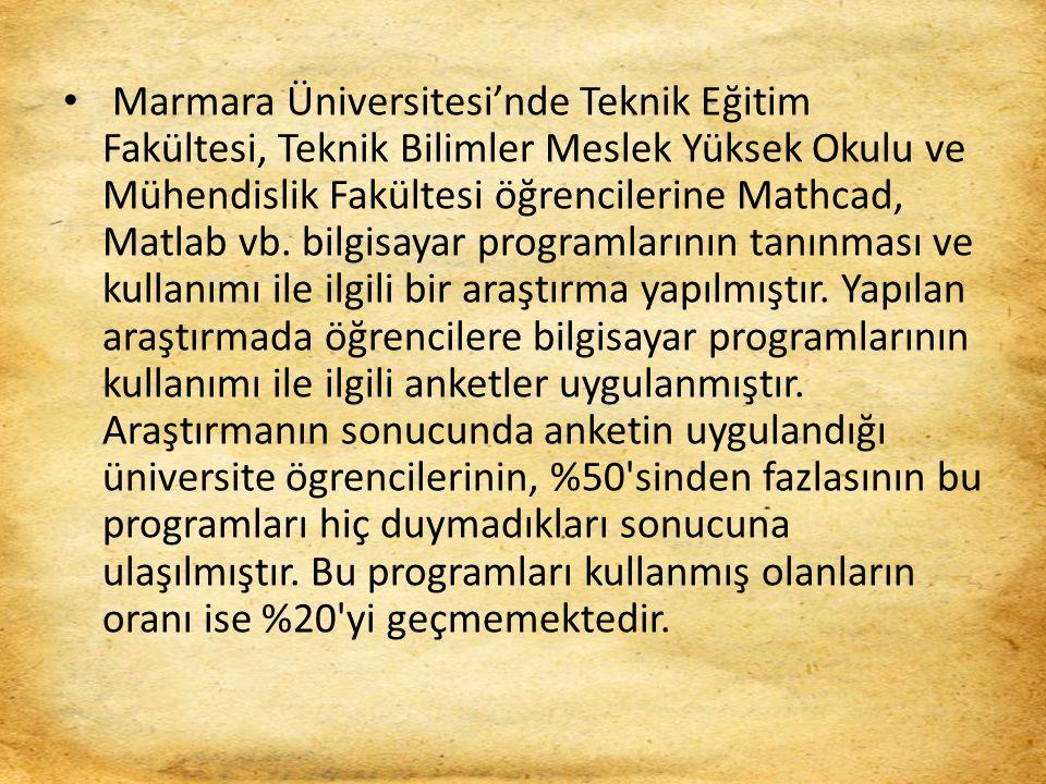 Marmara Üniversitesi'nde Teknik Eğitim Fakültesi, Teknik Bilimler Meslek Yüksek Okulu ve Mühendislik Fakültesi öğrencilerine Mathcad, Matlab vb. bilgi