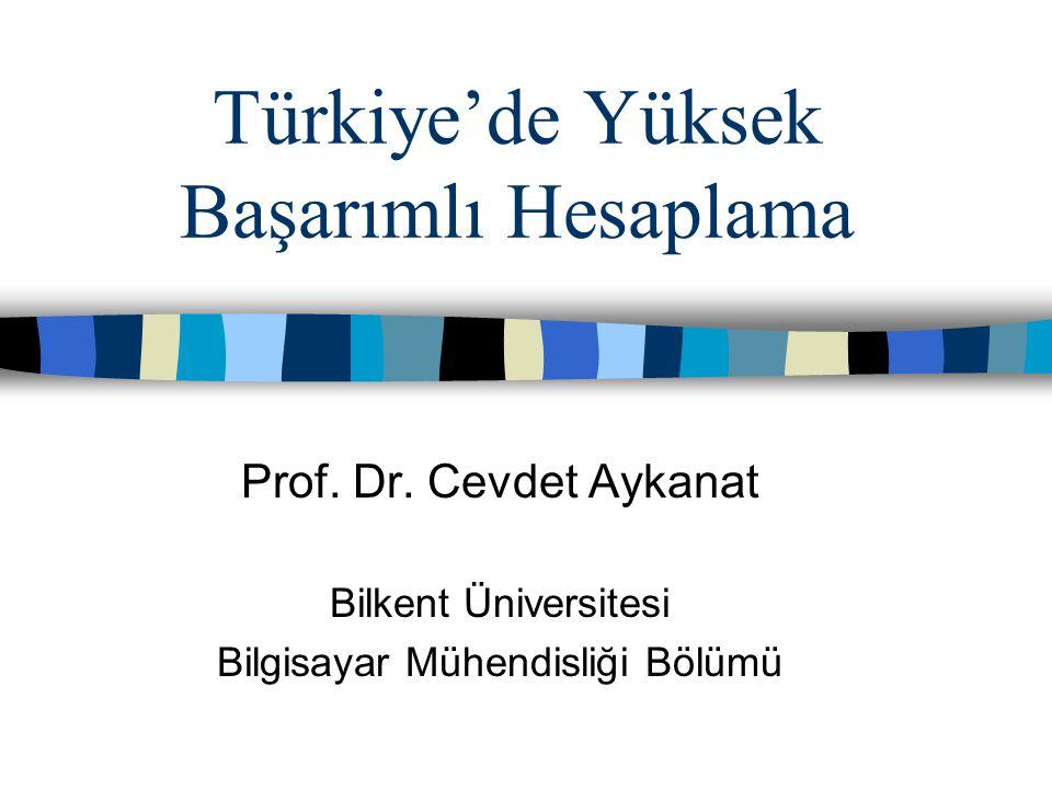 Türkiye'de Yüksek Başarımlı Hesaplama Prof. Dr.