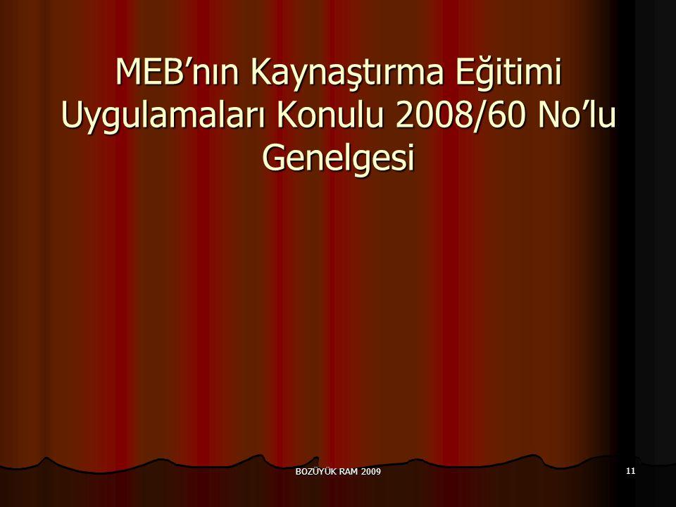 BOZÜYÜK RAM 2009 11 MEB'nın Kaynaştırma Eğitimi Uygulamaları Konulu 2008/60 No'lu Genelgesi