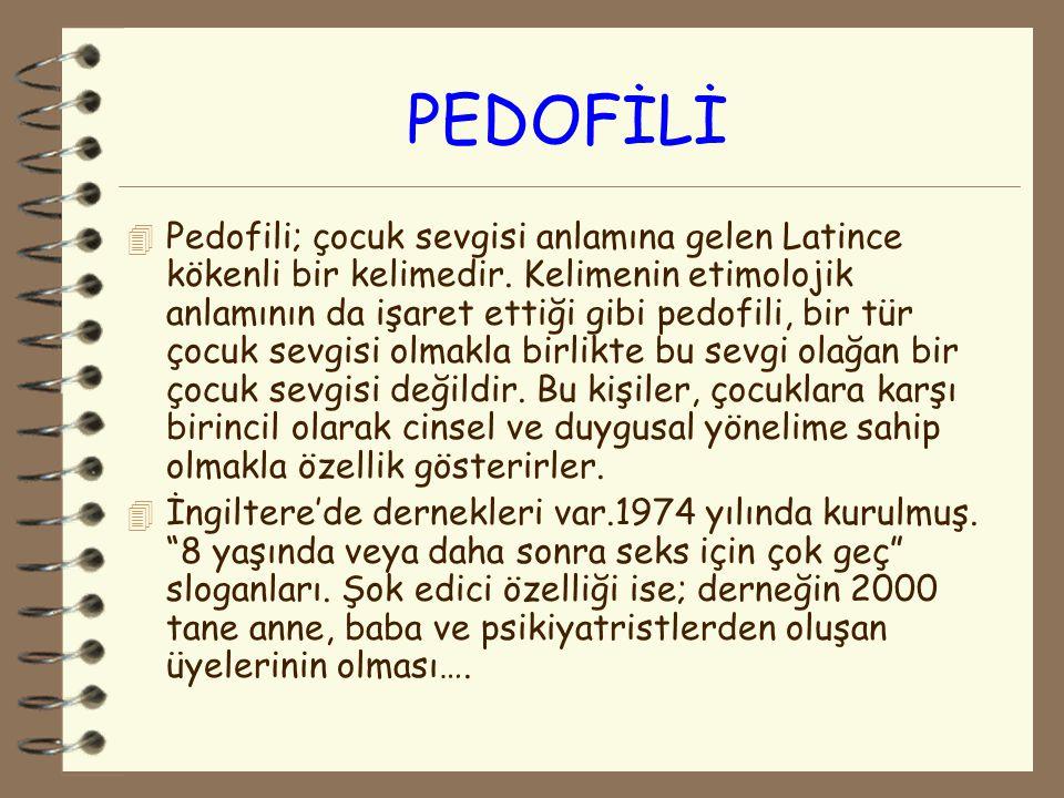 PEDOFİLİ 4 Pedofili; çocuk sevgisi anlamına gelen Latince kökenli bir kelimedir. Kelimenin etimolojik anlamının da işaret ettiği gibi pedofili, bir tü