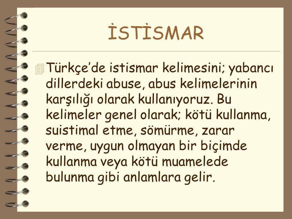 İSTİSMAR 4 Türkçe'de istismar kelimesini; yabancı dillerdeki abuse, abus kelimelerinin karşılığı olarak kullanıyoruz. Bu kelimeler genel olarak; kötü