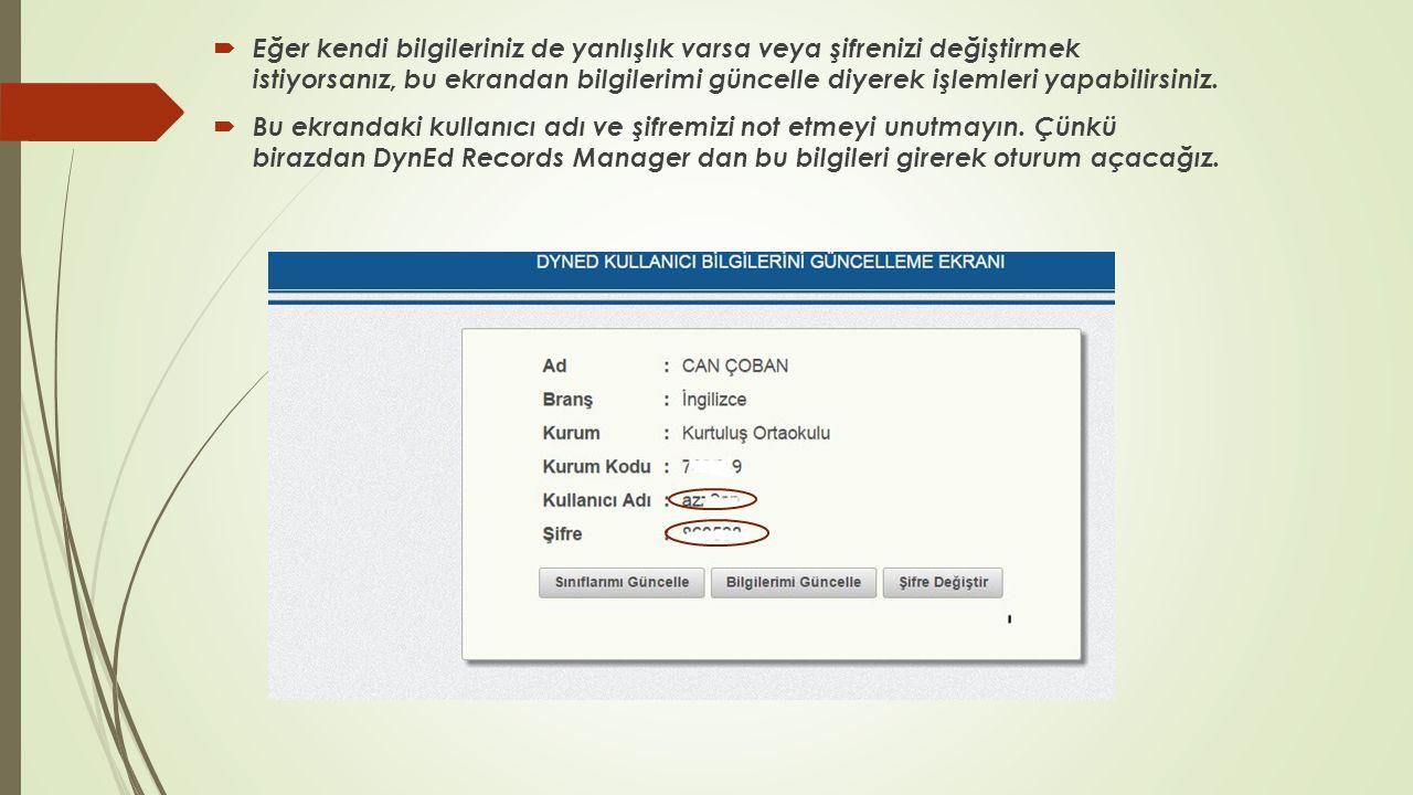Sisteme Giriş  Masaüstündeki Dyned Records Manager simgesini tıklayınız.