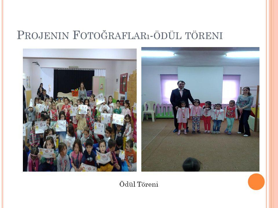 P ROJENIN F OTOĞRAFLARı - ÖDÜL TÖRENI Ödül Töreni