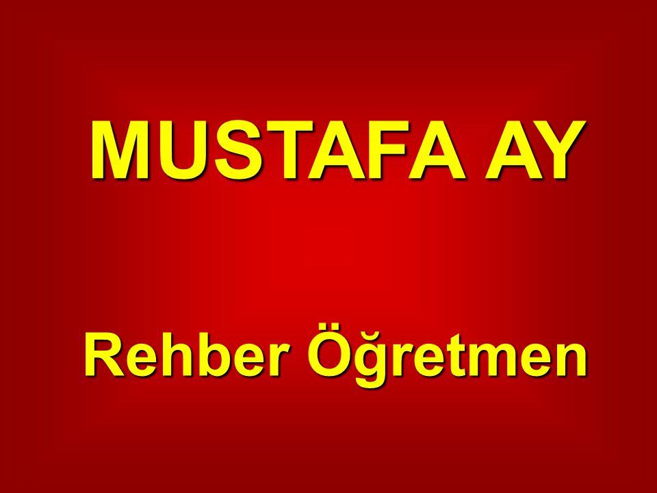 MUSTAFA AY Rehber Öğretmen