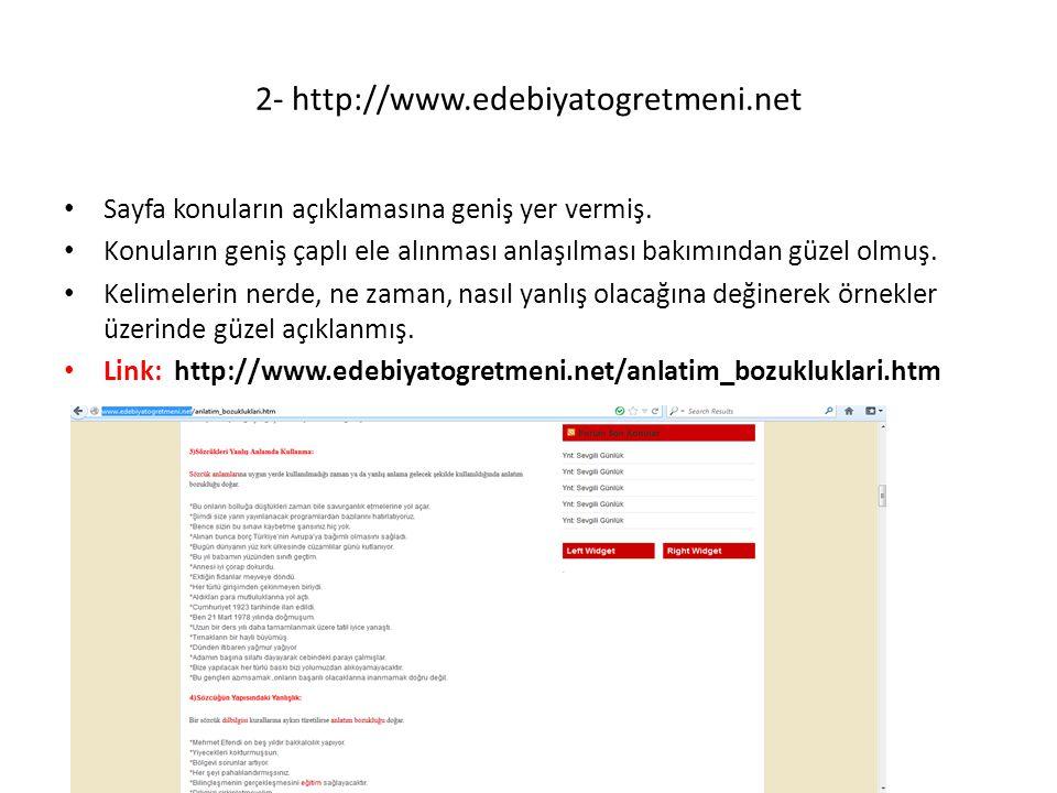2- http://www.edebiyatogretmeni.net Sayfa konuların açıklamasına geniş yer vermiş.