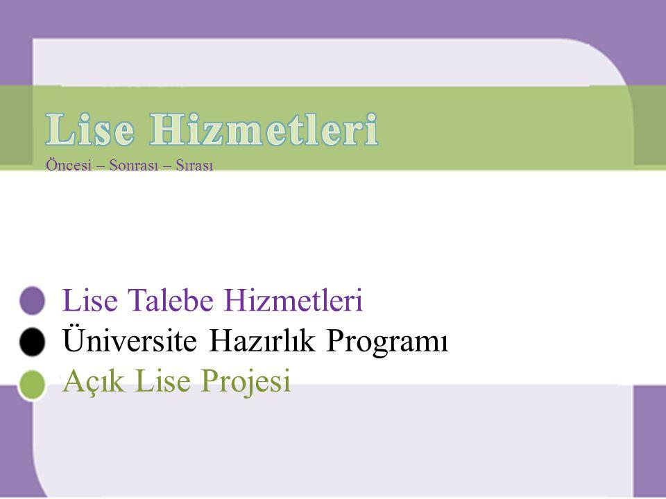 Lise Talebe Hizmetleri Üniversite Hazırlık Programı Açık Lise Projesi