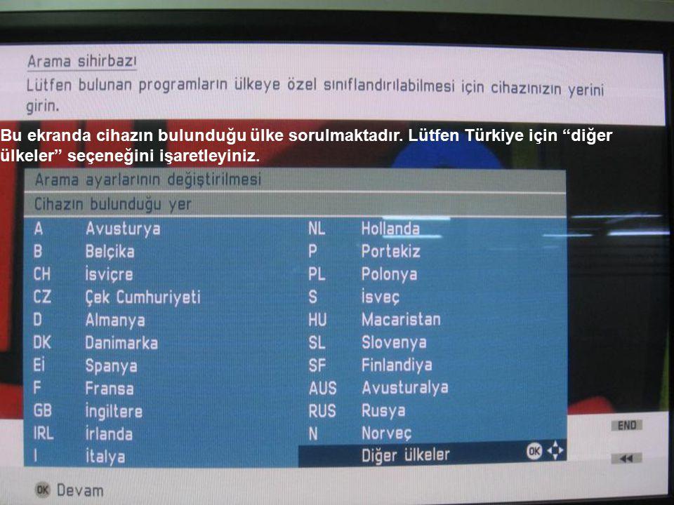 """Bu ekranda cihazın bulunduğu ülke sorulmaktadır. Lütfen Türkiye için """"diğer ülkeler"""" seçeneğini işaretleyiniz."""