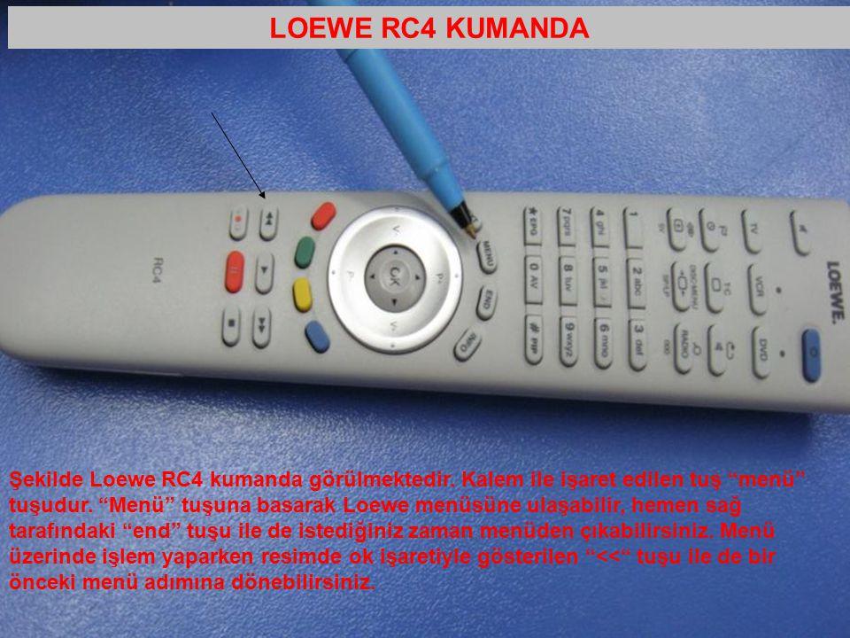 """Şekilde Loewe RC4 kumanda görülmektedir. Kalem ile işaret edilen tuş """"menü"""" tuşudur. """"Menü"""" tuşuna basarak Loewe menüsüne ulaşabilir, hemen sağ tarafı"""