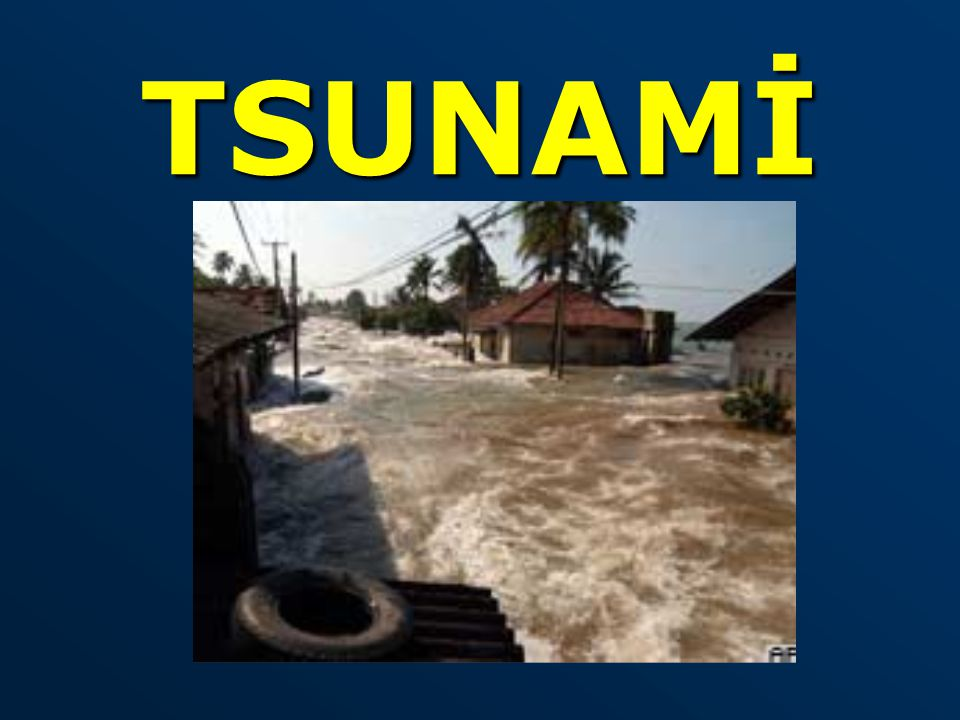 Sunum planı Tsunami nedir.
