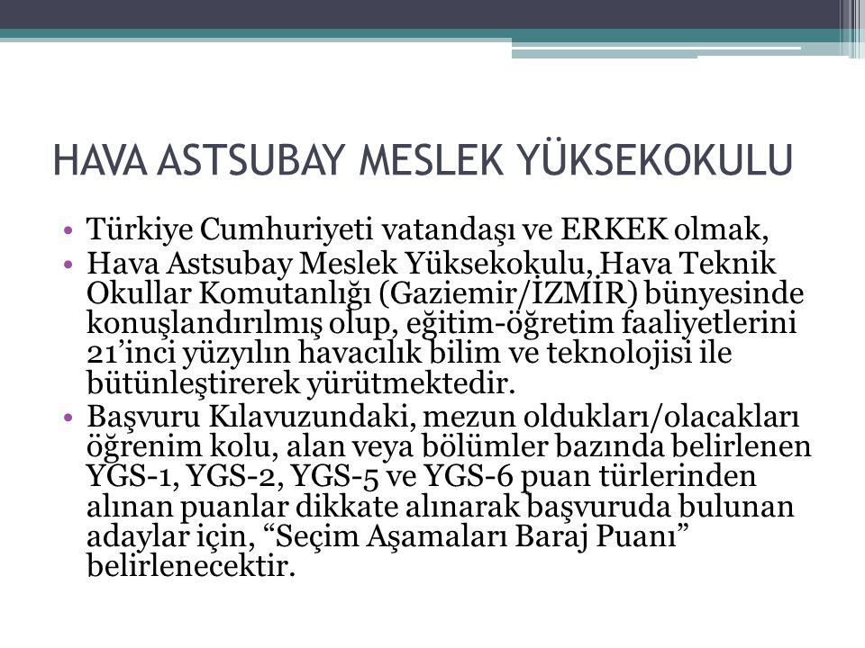 HAVA ASTSUBAY MESLEK YÜKSEKOKULU Türkiye Cumhuriyeti vatandaşı ve ERKEK olmak, Hava Astsubay Meslek Yüksekokulu, Hava Teknik Okullar Komutanlığı (Gazi