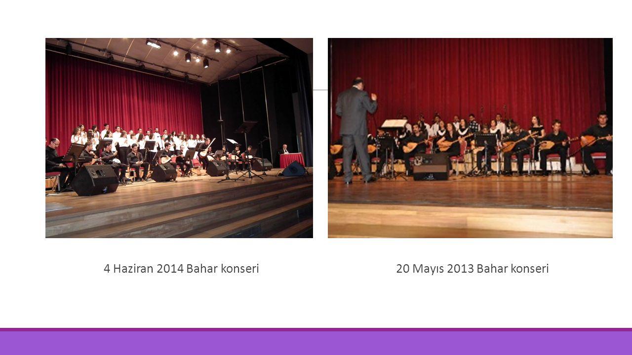 20 Mayıs 2013 Bahar konseri 4 Haziran 2014 Bahar konseri