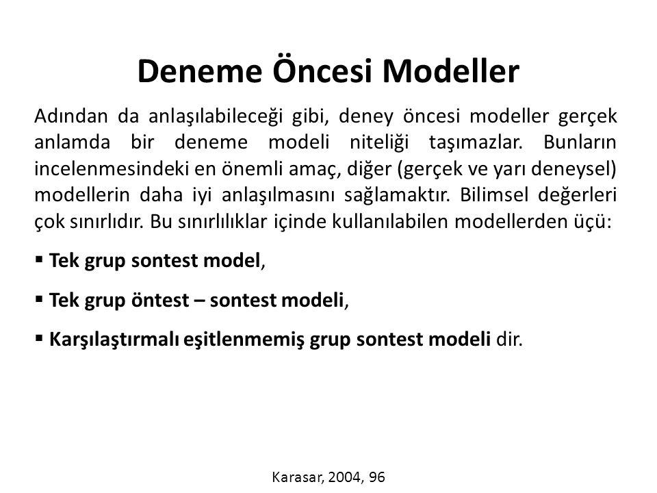 Adından da anlaşılabileceği gibi, deney öncesi modeller gerçek anlamda bir deneme modeli niteliği taşımazlar.