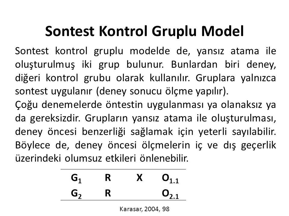 Sontest kontrol gruplu modelde de, yansız atama ile oluşturulmuş iki grup bulunur.