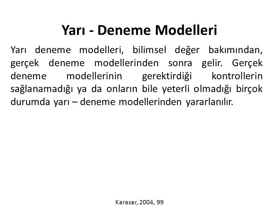 Yarı deneme modelleri, bilimsel değer bakımından, gerçek deneme modellerinden sonra gelir.