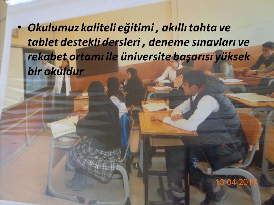 Okulumuz kaliteli eğitimi, akıllı tahta ve tablet destekli dersleri, deneme sınavları ve rekabet ortamı ile üniversite başarısı yüksek bir okuldur