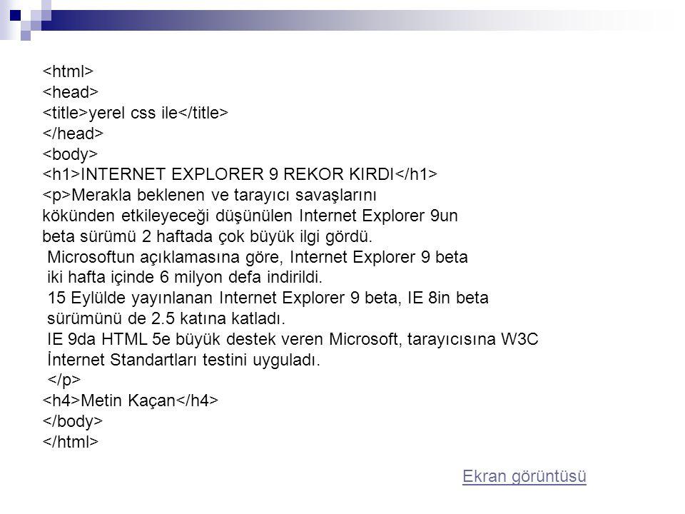 yerel css ile INTERNET EXPLORER 9 REKOR KIRDI Merakla beklenen ve tarayıcı savaşlarını kökünden etkileyeceği düşünülen Internet Explorer 9un beta sürümü 2 haftada çok büyük ilgi gördü.