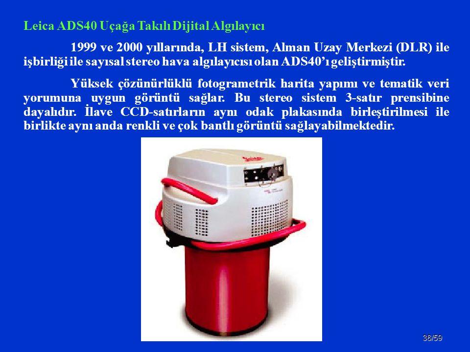 36/59 Leica ADS40 Uçağa Takılı Dijital Algılayıcı 1999 ve 2000 yıllarında, LH sistem, Alman Uzay Merkezi (DLR) ile işbirliği ile sayısal stereo hava a