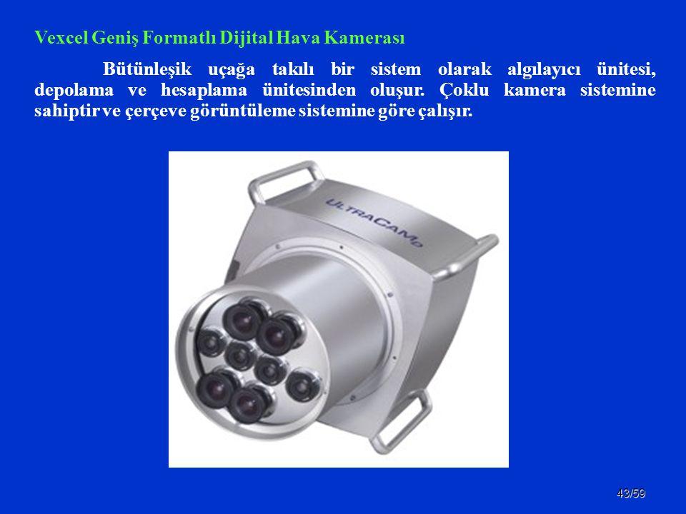 43/59 Vexcel Geniş Formatlı Dijital Hava Kamerası Bütünleşik uçağa takılı bir sistem olarak algılayıcı ünitesi, depolama ve hesaplama ünitesinden oluş